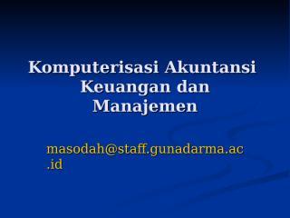 Komputerisasi Akuntansi  Keuangan dan Manajemen.ppt