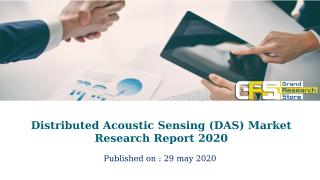 Distributed Acoustic Sensing (DAS) Market Research Report 2020.pptx