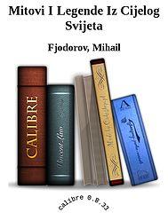 Mitovi I Legende Iz Cijelog Svijeta - Fjodorov, Mihail.epub