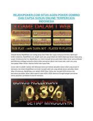 REJEKIPOKER.COM SITUS AGEN POKER DOMINO DAN CAPSA SUSUN ONLINE TERPERCAYA INDONESIA.docx