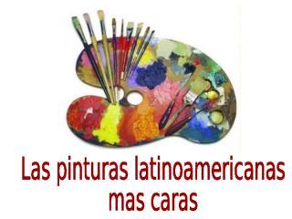 las-pinturas-latinoamericanas-mas-caras.pps