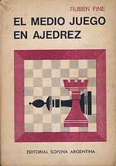 Ruben Fine - El Medio Juego en Ajedrez.cbr