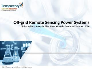 Off-grid Remote Sensing Power Systems Market.pptx