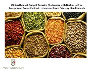 US Seed Market Outlook Remains Challenging with Decline.pptx